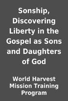 Sonship, Discovering Liberty in the Gospel…