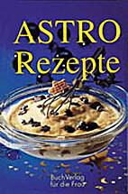 Astro-Rezepte by Barbara R. Reinhardt