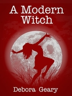 A Modern Witch by Debora Geary