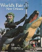 World's fair, New Orleans by Mitchel L.…
