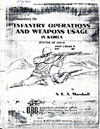 INFANTRY OPERATIONS & WEAPONS USAGE IN KOREA
