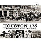 Houston 175: A pictorial celebration of…