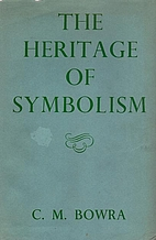 The heritage of symbolism by Maurice Bowra