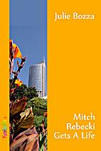 Mitch Rebecki Gets a Life by Julie Bozza