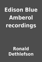 Edison Blue Amberol recordings by Ronald…