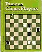Famous Chess Players (Pull Ahead Book) by…