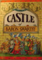 Welcome to the Castle of Baron Swarthy by…
