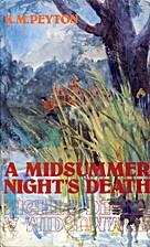 A Midsummer Night's Death by K. M. Peyton