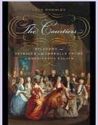 The Courtiers: Splendor and Intrigue in the…