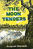 The Moon Tenders by August Derleth