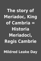 The story of Meriadoc, King of Cambria =…