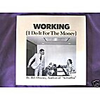 Working (I Do It for the Money) by Bill…