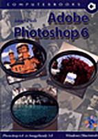 Adobe Photoshop 6 Windows/Macintosh by Zsolt…