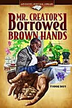 Mr. Creator's borrowed brown hands by…