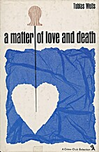 A Matter of Love and Death by Tobias Wells