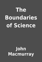 The Boundaries of Science by John Macmurray