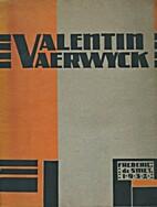 Valentin Vaerwyck - Zijn Werk by Frederik de…