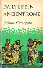 Daily Life in Ancient Rome by Jérôme…