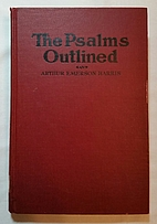 The Psalms outlined; an outline analysis…
