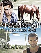 Strapping Ash by Nya Rawlyns