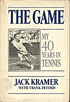 The game: My 40 years in tennis by Jack…