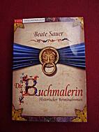 Die Buchmalerin by Beate Sauer