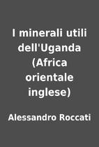 ˆI ‰minerali utili dell'Uganda (Africa…