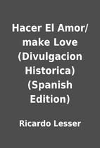 Hacer El Amor/make Love (Divulgacion…