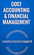 COST ACCOUNTING & FINANCIAL MANAGEMENT by…