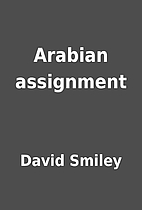 Arabian assignment by David Smiley