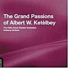 The Grand Passions of Albert W. Ketèlbey by…