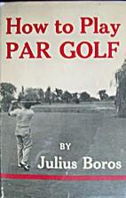 How to play par golf by Julius Boros