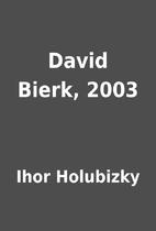 David Bierk, 2003 by Ihor Holubizky
