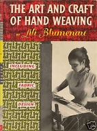 The art and craft of hand weaving by Lili…