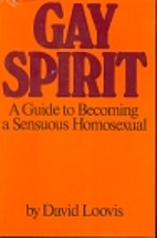 Gay spirit: A guide to becoming a sensuous…