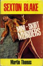 Mini-Skirt Murders by Martin Thomas