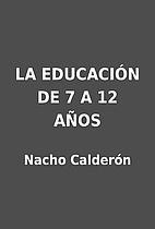 LA EDUCACIÓN DE 7 A 12 AÑOS by Nacho…