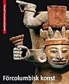 Esikolumbiaaninen taide = [Amerika…