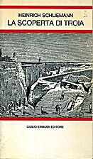 La scoperta di Troia by Heinrich Schliemann