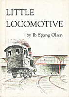 Little Locomotive by Ib Spang Olsen