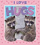 I Love HUGS by QEB Publishing