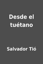 Desde el tuétano by Salvador Tió