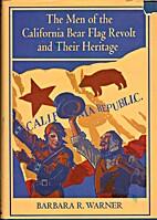 The Men of the California Bear Flag Revolt…