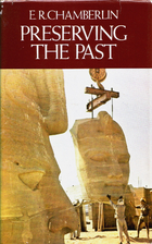 Preserving the past by E. R. Chamberlin