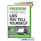 Freedom From the Lies You Tell Yourself…