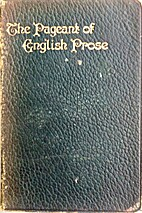 The Pageant Of English Prose. Being Five…