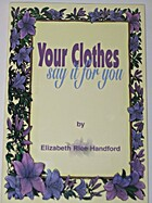 Your Clothes Say It for You by Elizabeth…