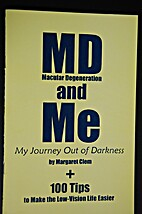 Macular Degeneration and Me: My Journey Out…
