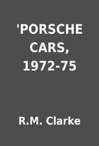 'PORSCHE CARS, 1972-75 by R.M. Clarke