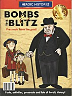 Bombs & The Blitz (Heroic Histories) by…